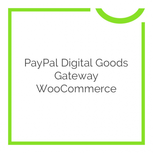 PayPal Digital Goods Gateway WooCommerce 3.2.2