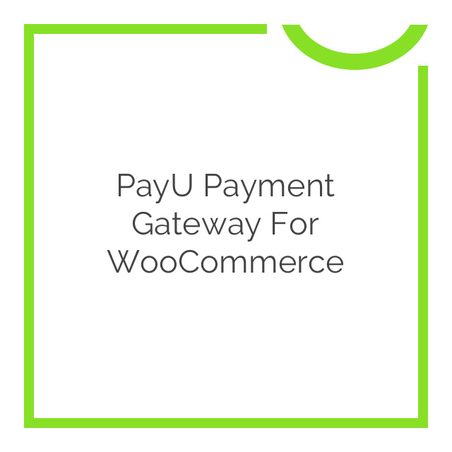 PayU Payment Gateway for WooCommerce 2.4.2