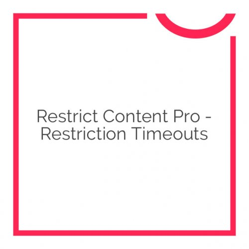 Restrict Content Pro – Restriction Timeouts 1.0.1