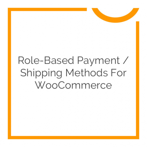 Role-Based Payment / Shipping Methods for WooCommerce 2.3.5