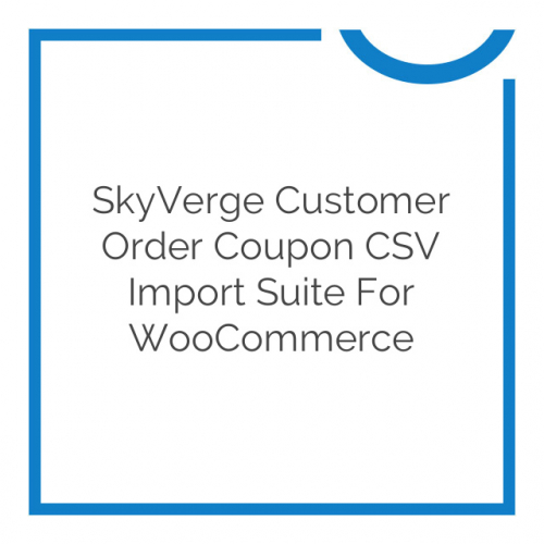 SkyVerge Customer Order Coupon CSV Import Suite for WooCommerce 3.4.3