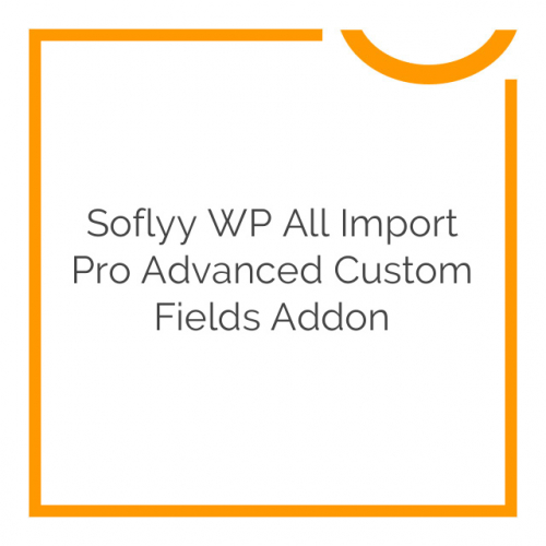Soflyy WP All Import Pro Advanced Custom Fields Addon 3.1.5