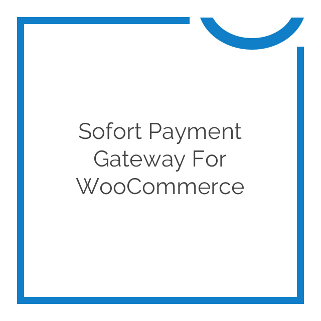 Sofort Payment Gateway for WooCommerce 1.3.0