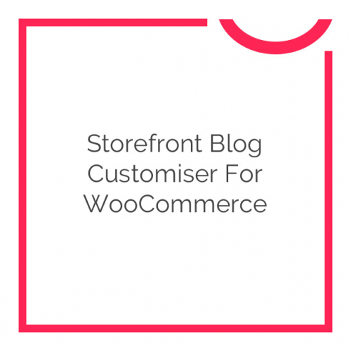 Storefront Blog Customiser for WooCommerce 1.2.2