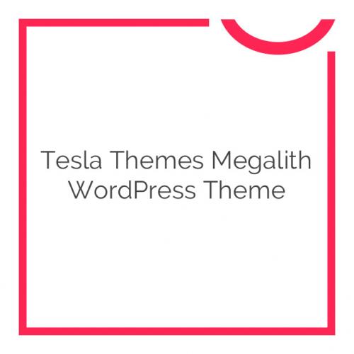 Tesla Themes Megalith WordPress Theme 1.2.4