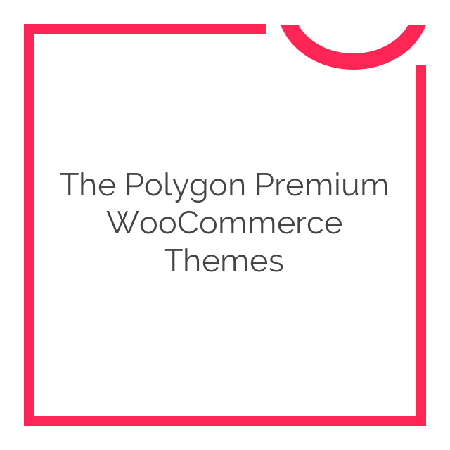 The Polygon Premium WooCommerce Themes 1.1.7
