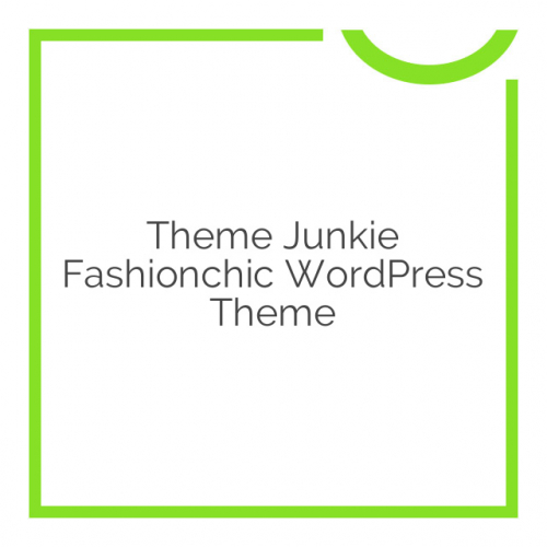 Theme Junkie Fashionchic WordPress Theme 1.0.2