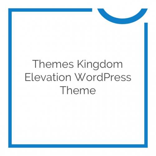 Themes Kingdom Elevation WordPress Theme 1.9.1