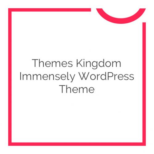 Themes Kingdom Immensely WordPress Theme 1.7.9
