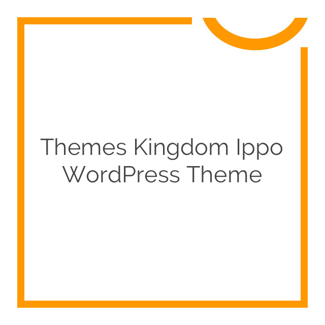Themes Kingdom Ippo WordPress Theme 1.0.6