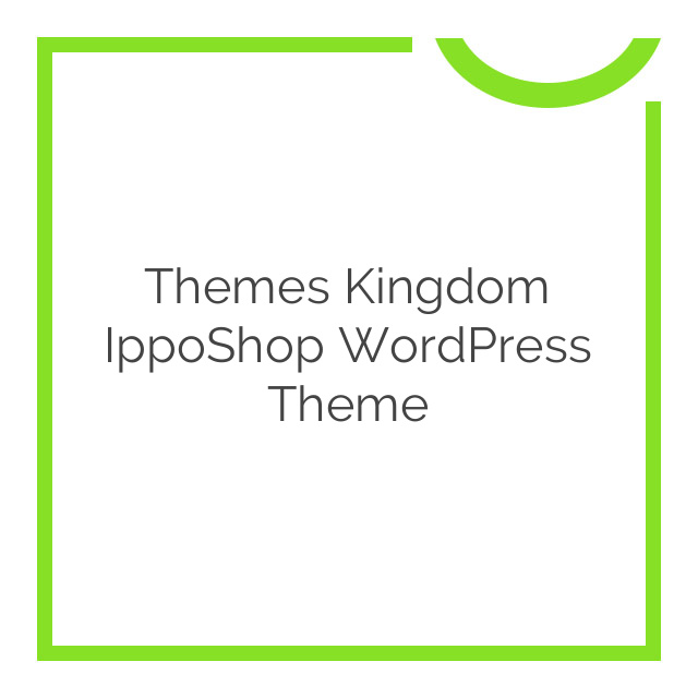 Themes Kingdom IppoShop WordPress Theme 1.1.8