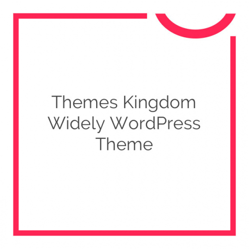 Themes Kingdom Widely WordPress Theme 2.3.1