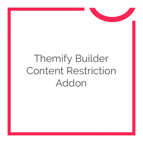Themify Builder Content Restriction Addon 1.0.7