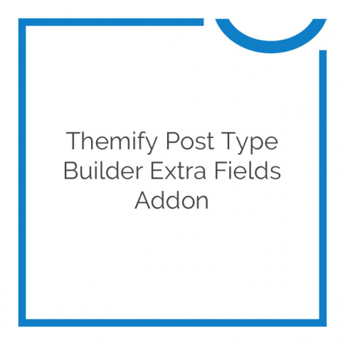 Themify Post Type Builder Extra Fields Addon 1.2.7