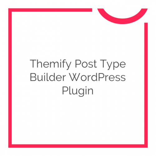 Themify Post Type Builder WordPress Plugin 1.3.9