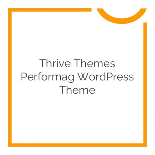 Thrive Themes Performag WordPress Theme 1.300.05