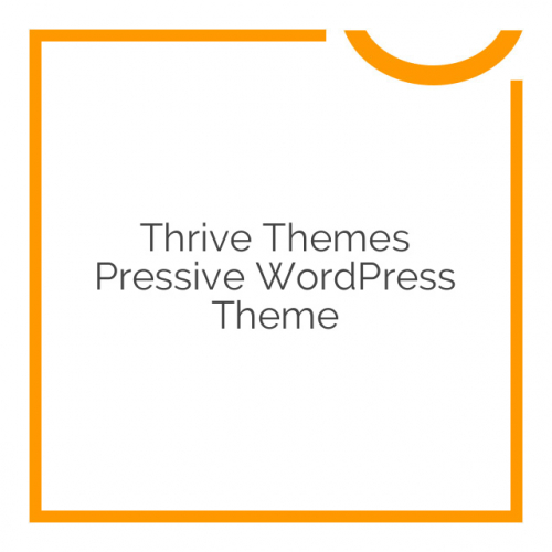 Thrive Themes Pressive WordPress Theme 1.300.05