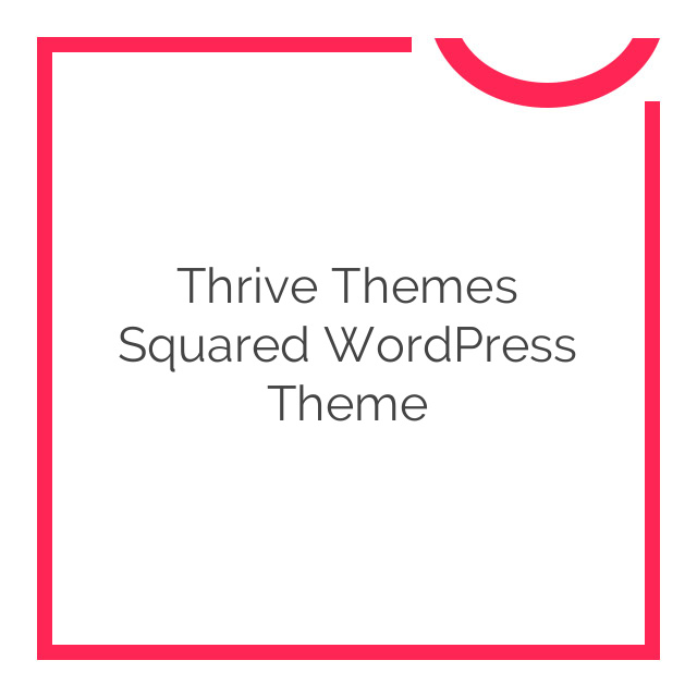 Thrive Themes Squared WordPress Theme 1.300.05