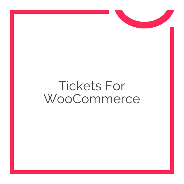Tickets for WooCommerce 3.12.1