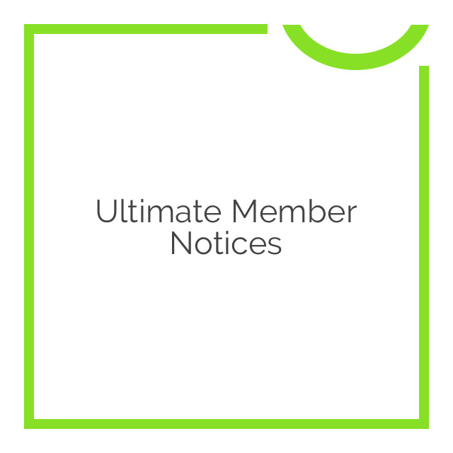 Ultimate Member Notices 2.0.0