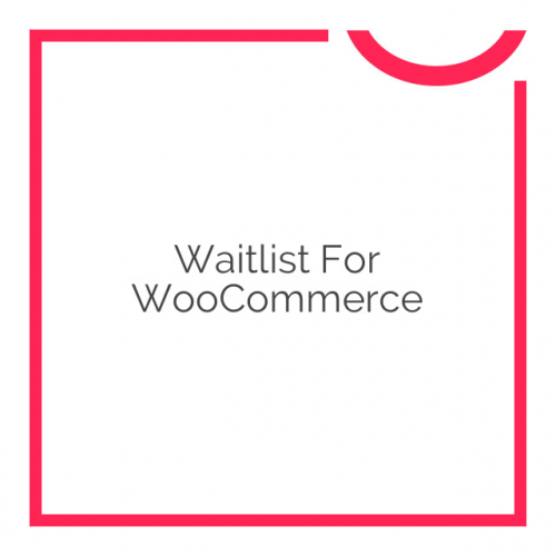 Waitlist for WooCommerce 1.6.1