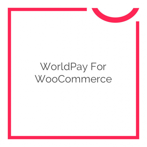 WorldPay for WooCommerce 3.6.1