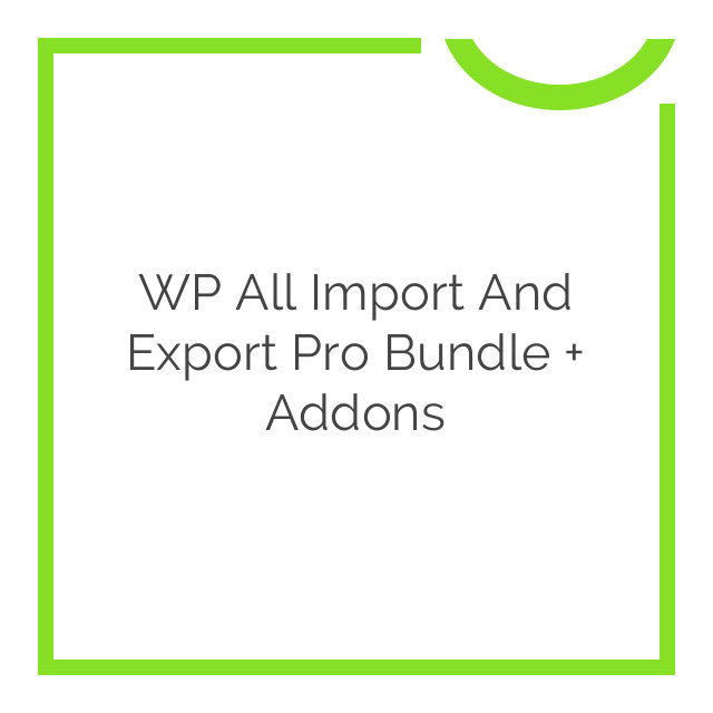 WP All Import and Export Pro Bundle + Addons 2017