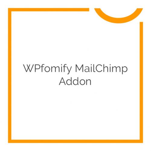 WPfomify MailChimp Addon 1.0.1