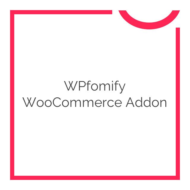 WPfomify WooCommerce Addon 1.0.0