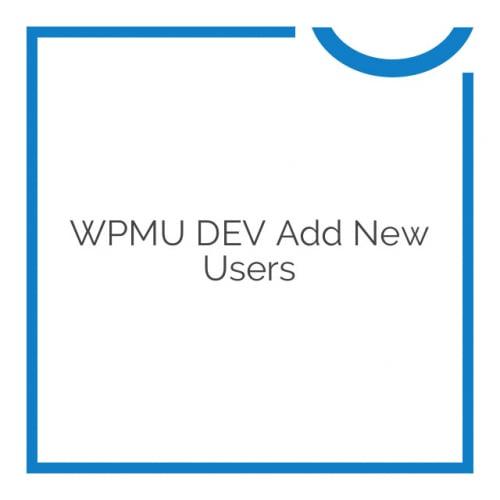 WPMU DEV Add New Users 1.0.8