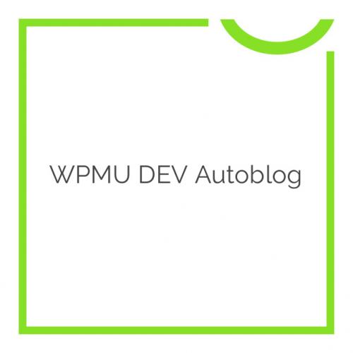WPMU DEV Autoblog 4.1.1