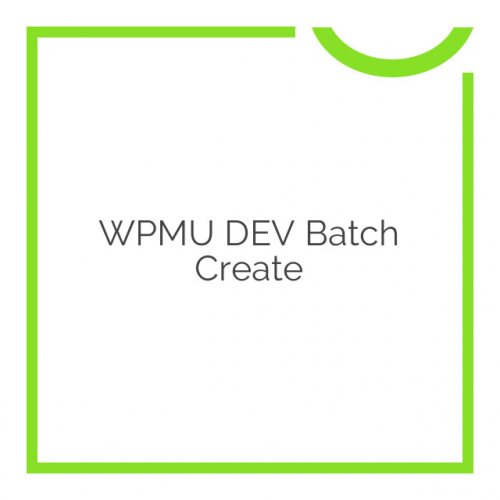 WPMU DEV Batch Create 1.5.2