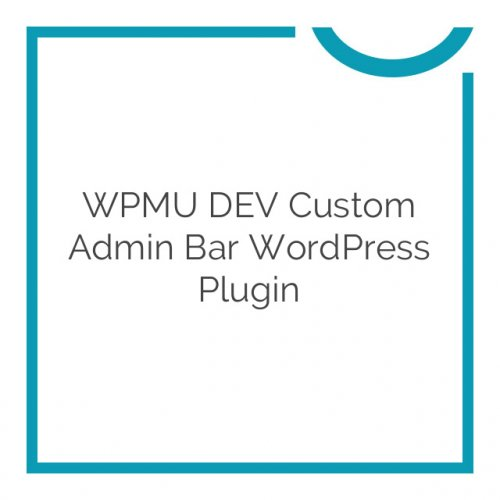WPMU DEV Custom Admin Bar WordPress Plugin 1.3.2