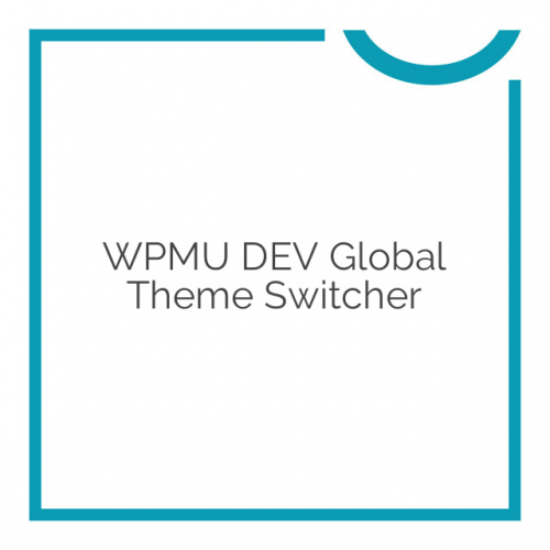 WPMU DEV Global Theme Switcher 1.0.9.4