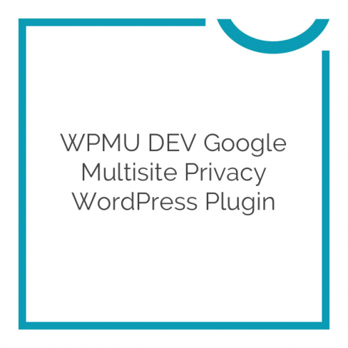WPMU DEV Google Multisite Privacy WordPress Plugin 1.1.9