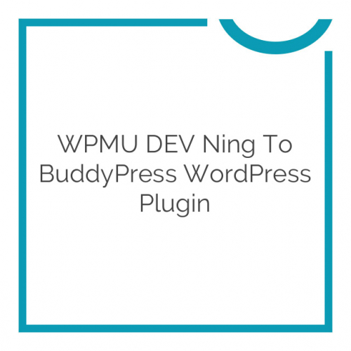 WPMU DEV Ning To BuddyPress WordPress Plugin 1.2.2