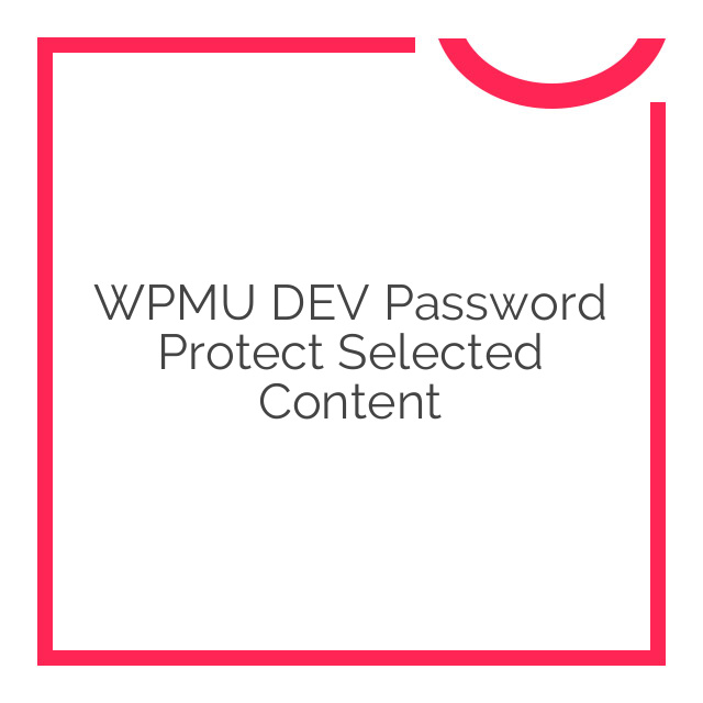WPMU DEV Password Protect Selected Content 1.1