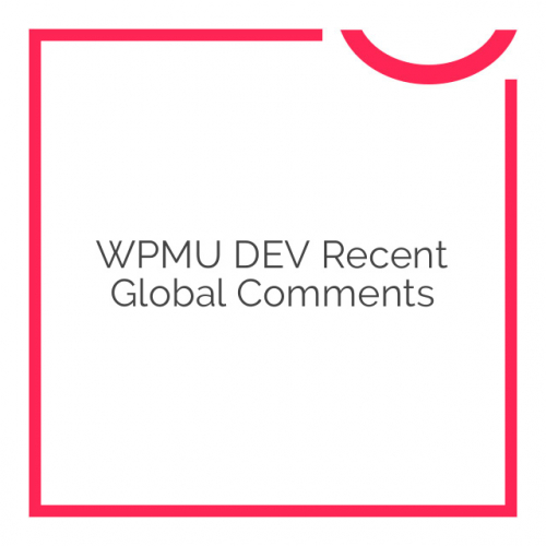 WPMU DEV Recent Global Comments 1.0.6.2