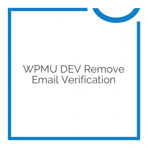 WPMU DEV Remove Email Verification 2.4.1