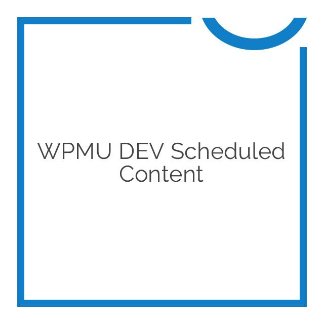 WPMU DEV Scheduled Content 1.2.2