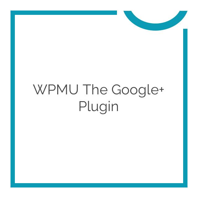 WPMU The Google+ Plugin 1.4.3