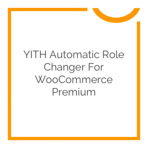 YITH Automatic Role Changer for WooCommerce Premium 1.1.3