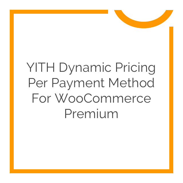 YITH Dynamic Pricing per Payment Method for WooCommerce Premium 1.1.9
