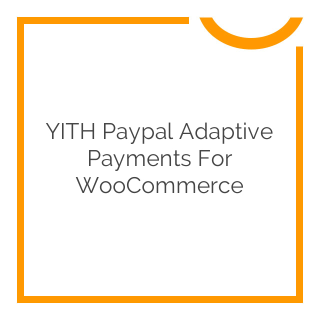 YITH Paypal Adaptive Payments For WooCommerce 1.0.6