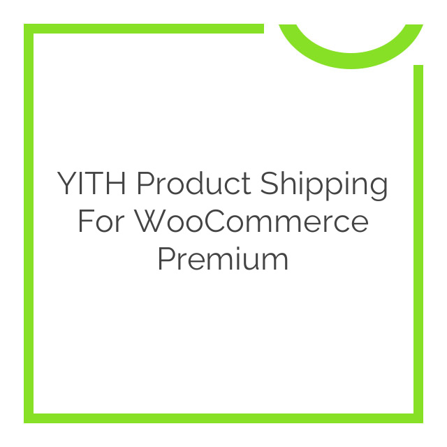 YITH Product Shipping For WooCommerce Premium 1.0.2