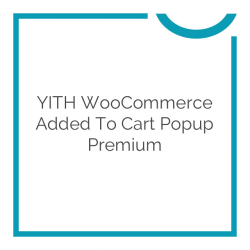 YITH WooCommerce Added To Cart Popup Premium 1.2.8