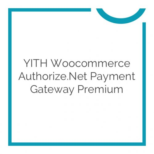 YITH Woocommerce Authorize.Net Payment Gateway Premium 1.1.2