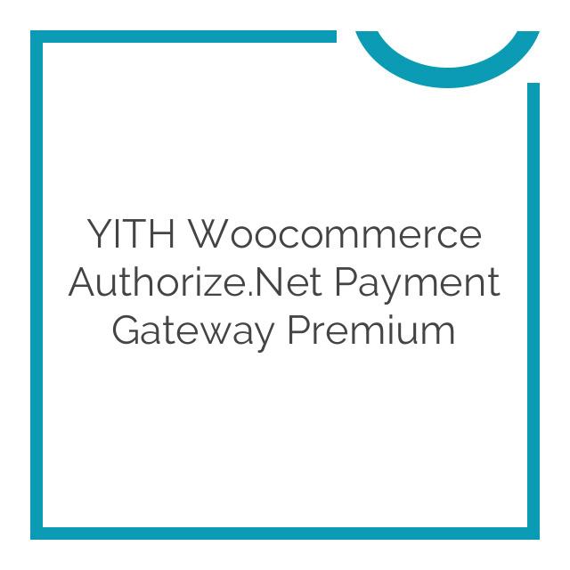 YITH Woocommerce Authorize.Net Payment Gateway Premium 1.1.2