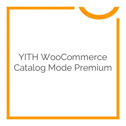 YITH WooCommerce Catalog Mode Premium 1.5.8
