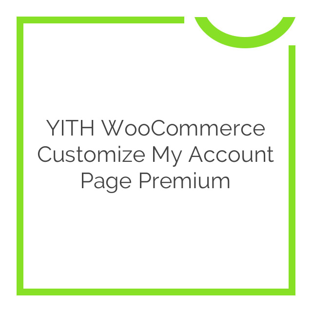 YITH WooCommerce Customize My Account Page Premium 2.2.5